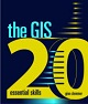 The GIS 20 essential skills